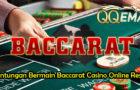 Keuntungan Bermain Baccarat Casino Online Resmi